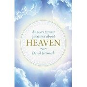 Answers to Your Questions about Heaven, Hardcover/David Jeremiah