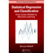 Statistical Regression and Classification - From Linear Models to Machine Learning (Matloff Norman (University of California Davis USA))(Paperback) (9781498710916)