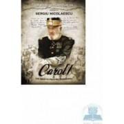 Carol I un destin pentru Romania - Ion Bulei Stelian Turlea