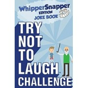 Try Not to Laugh Challenge - Whippersnapper Edition: The Christmas Joke Book Contest for Kids Ages 6, 7, 8, 9, 10, and 11 Years Old - A Stocking Stuff, Paperback/Crazy Corey