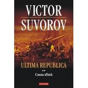 Ultima republica. Cauza sfinta, Vol. 2/Victor Suvorov