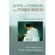 Love and Terror in the Third Reich, Paperback/Peter Matheson