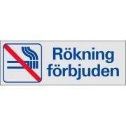 """Trivsel- och ordningsskylt """"Rökning förbjuden"""" Aluminium"""