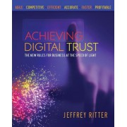 Achieving Digital Trust: The New Rules for Business at the Speed of Light