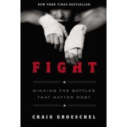 Fight: Winning the Battles That Matter Most, Hardcover