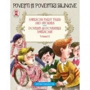 American fairy tales and stories. Povesti si povestiri americane. Volumul II 6 basme . Editie bilingva engleza-romana