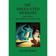 The Green-Eyed Dragons and Other Mathematical Monsters, Paperback/David J. Morin