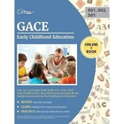 GACE Early Childhood Education (001, 002; 501) Exam Study Guide 2019-2020: GACE Early Childhood Test Prep and Practice Questions for the Georgia Asses, Paperback/Cirrus Teacher Certification Exam Team