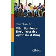 A Study Guide for Milan Kundera's The Unbearable Lightness of Being, Paperback/Cengage Learning Gale
