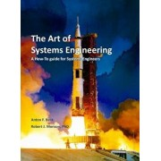 The Art of Systems Engineering: A How-To Guide for Systems Engineers, Hardcover/Robert J. Monson