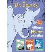 Dr. Seuss's Ultimate Horton Collection: Featuring Horton Hears a Who!, Horton Hatches the Egg, and Horton and the Kwuggerbug and More Lost Stories, Hardcover