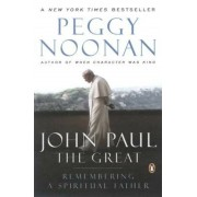 John Paul the Great: Remembering a Spiritual Father, Paperback
