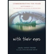 With Their Eyes: September 11th: The View from a High School at Ground Zero, Paperback/Annie Thoms
