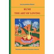 Rumi: The Art of Loving, Paperback/Jalaluddin Rumi