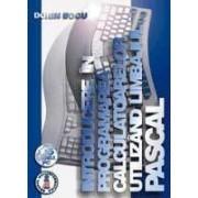Introducere în programarea calculatoarelor utilizând limbajul PASCAL (editia III)
