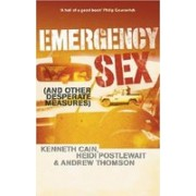 Emergency Sex: And Other Desperate Measures