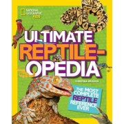Ultimate Reptileopedia: The Most Complete Reptile Reference Ever, Hardcover