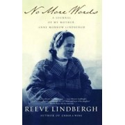 No More Words: A Journal of My Mother, Anne Morrow Lindbergh, Paperback/Reeve Lindbergh