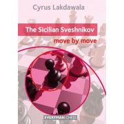 The Sicilian Sveshnikov: Move by Move Cyrus Lakdawala