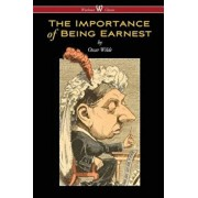 The Importance of Being Earnest (Wisehouse Classics Edition), Paperback/Oscar Wilde