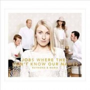Video Delta Raymond & Maria - Jobs Where They Don't Know Our Names - CD