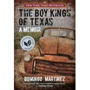 Boy Kings of Texas: A Memoir, Paperback/Domingo Martinez
