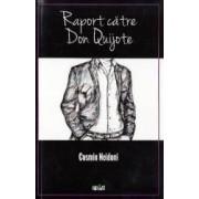 Raport catre Don Quijote - Cosmin Neidoni. Cu tine nemarginirea - Gabriela Enescu