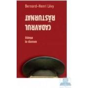 Cadavrul rasturnat - Bernard-Henri Levy