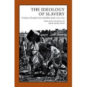 Ideology of Slavery: Proslavery Thought in the Antebellum South, 1830--1860, Paperback/Drew Gilpin Faust