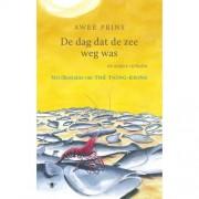 De dag dat de zee weg was - Awee Prins en Thé Tjong Khing