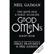 The Quite Nice and Fairly Accurate Good Omens. Script Book/Neil Gaiman
