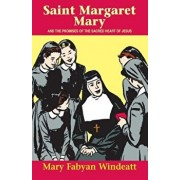 St. Margaret Mary: And the Promises of the Sacred Heart of Jesus, Paperback/Mary Fabyan Windeatt