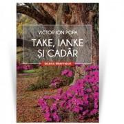 Take, Ianke si Cadar/Victor Ion Popa
