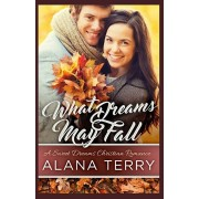 What Dreams May Fall, Paperback/Alana Terry