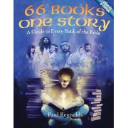 66 Books One Story. A Guide to Every Book of the Bible, Paperback/Paul Reynolds