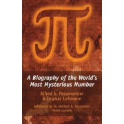 Pi: A Biography of the World's Most Mysterious Number, Hardcover