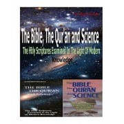 The Bible, the Qu'ran and Science: The Holy Scriptures Examined in the Light of Modern Knowledge, Paperback/MR Faisal Fahim