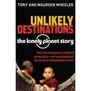 Unlikely Destinations: The Lonely Planet Story