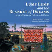 Lump Lump and the Blanket of Dreams: Inspired by Navajo Culture and Folklore, Paperback