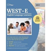 WEST-E English Language Learners (051) Study Guide 2019-2020: Test Prep and Practice Test Questions for the Washington Educator Skills Test Ell (051), Paperback/Cirrus Teacher Certification Exam Team