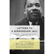 Letters to a Birmingham Jail: A Response to the Words and Dreams of Dr. Martin Luther King, Jr., Paperback/Bryan Loritts
