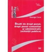 Studii de dept penal drept penal comunitar si administrativ achizitii publice - George Coca