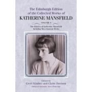 The Diaries of Katherine Mansfield: Including Miscellaneous Works