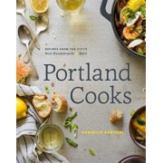 Portland Cooks: Recipes from the City's Best Restaurants and Bars, Hardcover/Danielle Centoni