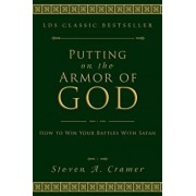 Putting on the Armor of God: How to Win Your Battles with Satan, Paperback/Steven Cramer