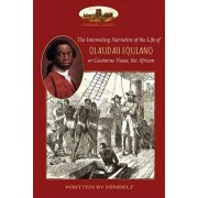 The Interesting Narrative of the Life of Olaudah Equiano, or Gustavus Vassa, the African, written by himself: With two maps (Aziloth Books), Paperback/Olaudah Equiano