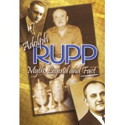 Adolph Rupp: Myth, Legend and Fact [DVD] [2006]
