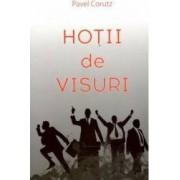 Hotii de visuri - Pavel Corut