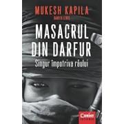 Masacrul din Darfur. Singur impotriva raului/Mukesh Kapila, Damien Lewis