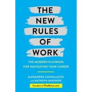 The New Rules of Work: The Modern Playbook to Finding the Perfect Career Path, Landing the Right Job, and Waking Up Excited for Work Every Da